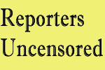 Reporters Uncensored